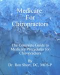 Medicare for Chiropractors, A Complete Guide to Medicare Procedures for Chiropractors